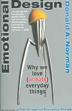 Emotional Design: Why We Love or Hate Everyday Things (Paperback)