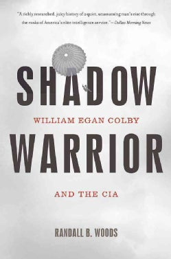 Shadow Warrior: William Egan Colby and the CIA (Paperback)