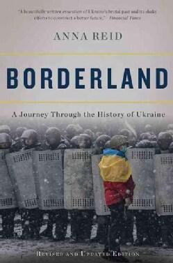 Borderland: A Journey Through the History of Ukraine (Paperback)