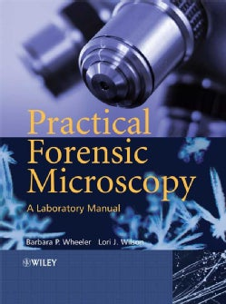 Practical Forensic Microscopy: A Laboratory Manual (Hardcover)