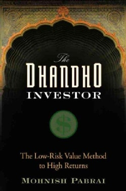 The Dhandho Investor: The Low-Risk Value Method to High Returns (Hardcover)