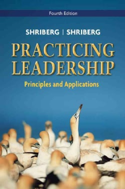 Practicing Leadership: Principles and Applications (Paperback)