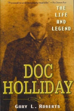 Doc Holliday: The Life and Legend (Paperback)