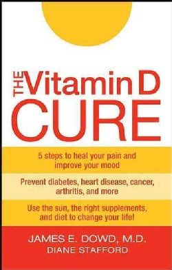 The Vitamin D Cure: The Ultimate Plan to Lose Weight and Feel Great (Hardcover)