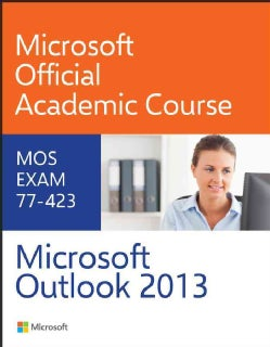 Microsoft Outlook 2013: MOS Exam 77-423 (Paperback)