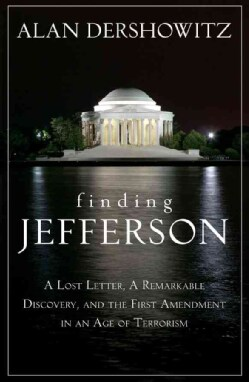Finding Jefferson: A Lost Letter, a Remarkable Discovery, and the First Amendment in an Age of Terrorism (Hardcover)