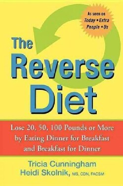 The Reverse Diet: Lose 20, 50, 100 Pounds or More by Eating Dinner for Breakfast and Breakfast for Dinner (Paperback)