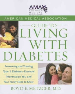 American Medical Association Guide to Living With Diabetes: Preventing and Treating Type 2 Diabetes - Essential I... (Paperback)