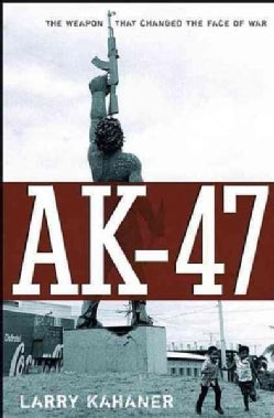 Ak-47: The Weapon That Changed the Face of War (Paperback)