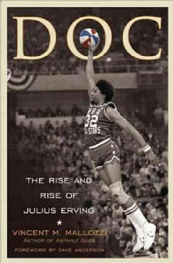 Doc: The Rise and Rise of Julius Erving (Hardcover)
