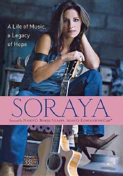 Soraya: A Life of Music, a Legacy of Hope (Hardcover)