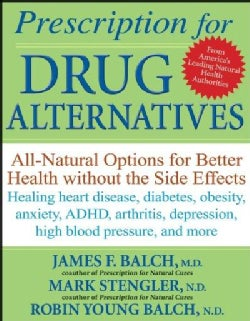 Prescription for Drug Alternatives: All-Natural Options for Better Health without the Side Effects (Paperback)