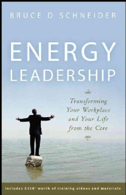 Energy Leadership: Transforming Your Workplace and Your Life from the Core (Hardcover)