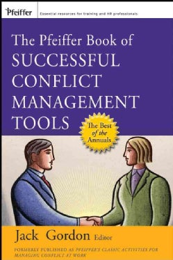 The Pfeiffer Book of Successful Conflict Management Tools (Paperback)