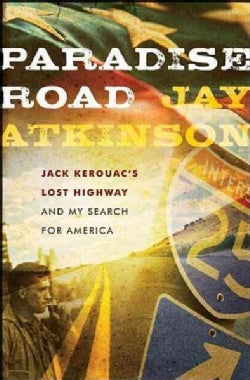Paradise Road: Jack Kerouac's Lost Highway and My Search for America (Hardcover)