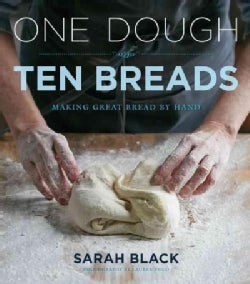 One Dough, Ten Breads: Making Great Bread by Hand (Hardcover)