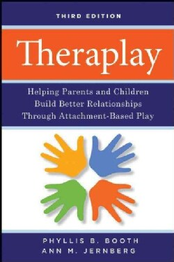 Theraplay: Helping Parents and Children Build Better Relationships Through Attachment-Based Play (Paperback)
