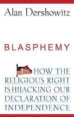 Blasphemy: How the Religious Right Is Hijacking Our Declaration of Independence (Paperback)