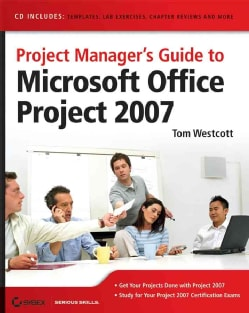 Project Manager's Guide To Microsoft Office Project 2007 (Paperback)