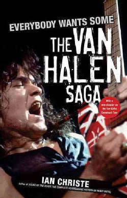 Everybody Wants Some: The Van Halen Saga (Paperback)