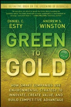 Green to Gold: How Smart Companies Use Environmental Strategy to Innovate, Create Value, and Build Competitive Ad... (Paperback)