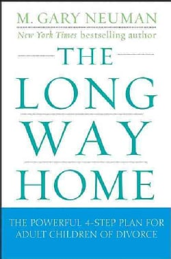 The Long Way Home: The Powerful 4-Step Plan for Adult Children of Divorce (Paperback)