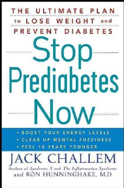 Stop Prediabetes Now: The Ultimate Plan to Lose Weight and Prevent Diabetes (Paperback)