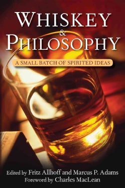 Whiskey & Philosophy: A Small Batch of Spirited Ideas (Paperback)