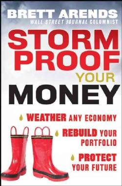 Storm Proof Your Money: Weather Any Economy, Rebuild Your Portfolio, Protect Your Future (Hardcover)