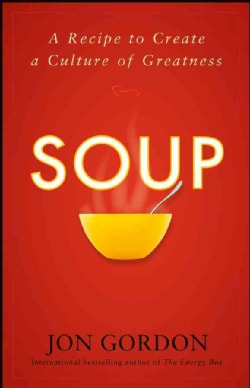 Soup: A Recipe to Nourish Your Team and Culture (Hardcover)