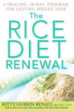 The Rice Diet Renewal: A Healing 30-Day Program for Lasting Weight Loss (Hardcover)