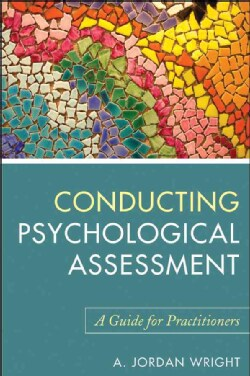 Conducting Psychological Assessments: A Guide for Practitioners (Paperback)
