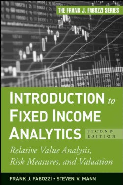 Introduction to Fixed Income Analytics: Relative Value Analysis, Risk Measures, and Valuation (Hardcover)
