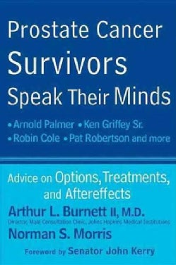 Prostate Cancer Survivors Speak Their Minds: Advice on Options, Treatments, and Aftereffects (Paperback)