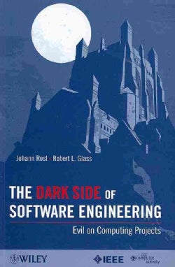 The Dark Side of Software Engineering: Evil on Computing Projects (Paperback)