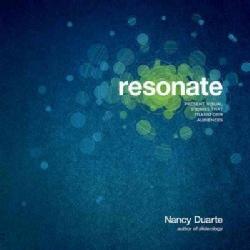 Resonate: Present Visual Stories That Transform Audiences (Paperback)