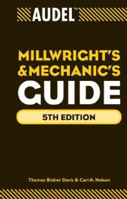 Audel Millwrights and Mechanics Guide (Hardcover)