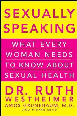 Sexually Speaking: What Every Woman Needs to Know About Sexual Health (Hardcover)