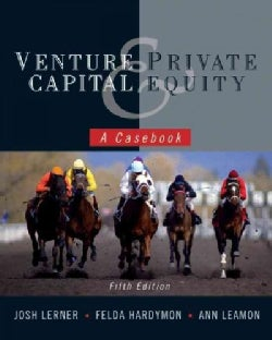 Venture Capital and Private Equity: A Casebook (Hardcover)
