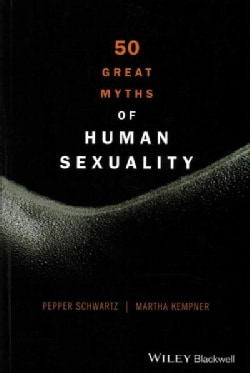 50 Great Myths of Human Sexuality (Paperback)