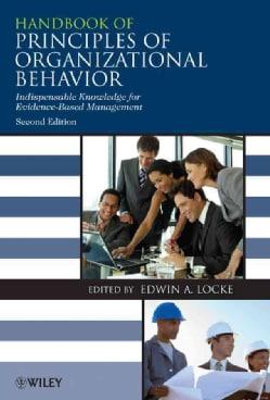 Handbook of Principles of Organizational Behavior: Indispensable Knowledge for Evidence-based Management (Paperback)