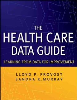 The Health Care Data Guide: Learning from Data for Improvement (Paperback)