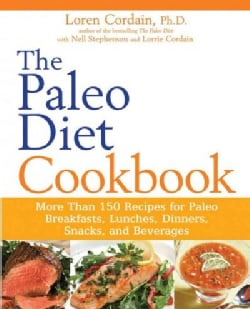 The Paleo Diet Cookbook: More Than 150 Recipes for Paleo Breakfasts, Lunches, Dinners, Snacks, and Beverages (Paperback)