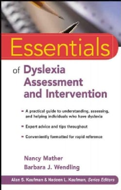 Essentials of Dyslexia Assessment and Intervention (Paperback)