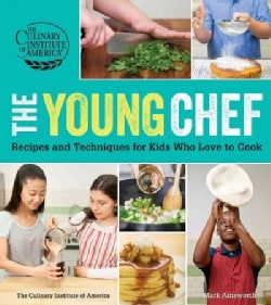The Young Chef: Recipes and Techniques for Kids Who Love to Cook (Paperback)