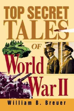 Top Secret Tales of World War II (Paperback)