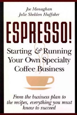Espresso!: Starting and Running Your Own Specialty Coffee Business (Paperback)