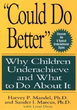 Could Do Better: Why Children Underachieve and What to Do About It (Hardcover)