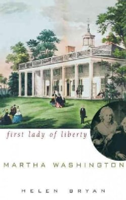 Martha Washington: First Lady of Liberty (Hardcover)