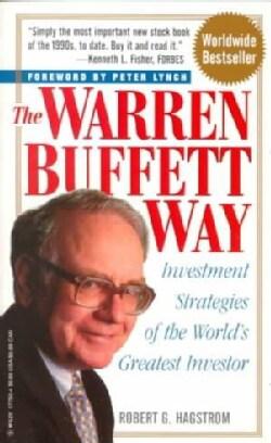 The Warren Buffett Way: Investment Strategies of the World's Greatest Investor (Paperback)